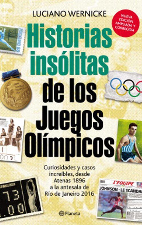 Historias insólitas de los Juegos Olímpicos Luciano Wernicke
