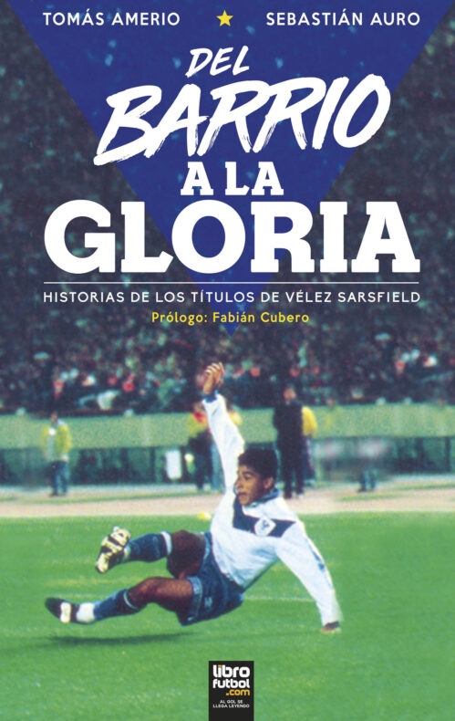 Del barrio a la gloria libro Vélez