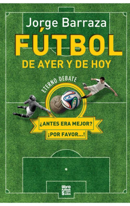 Fútbol de ayer y de hoy libro