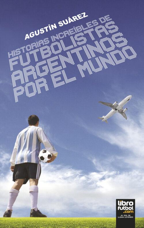 Futbolistas argentinos por el mundo libro