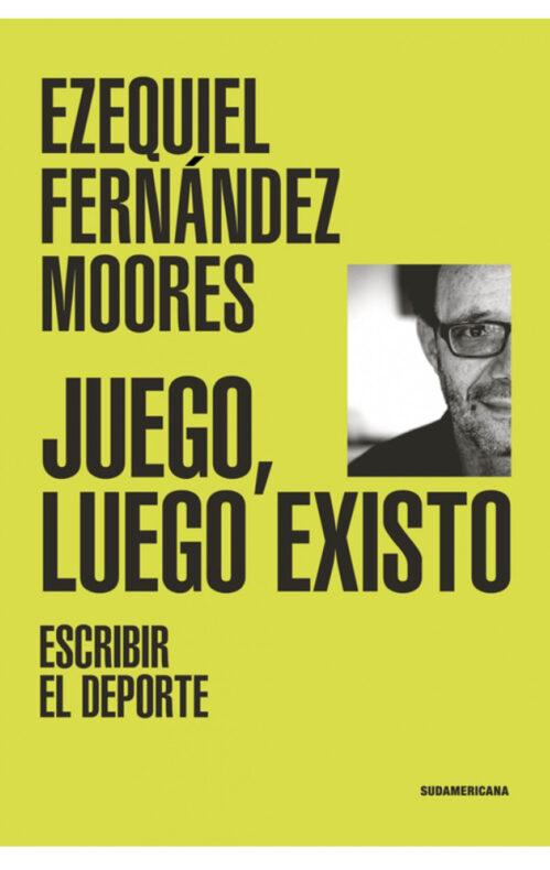 Juego luego existo libro Fernandez Moores