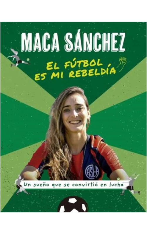 Libro Maca Sánchez el fútbol es mi rebeldia