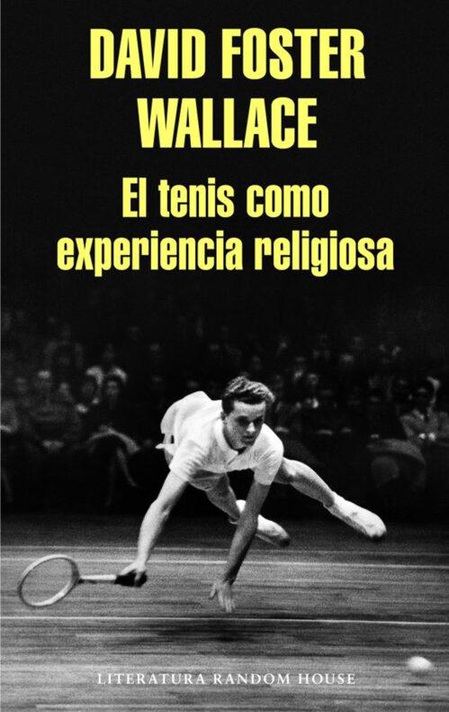Tenis como experiencia religiosa libro Foster Wallace