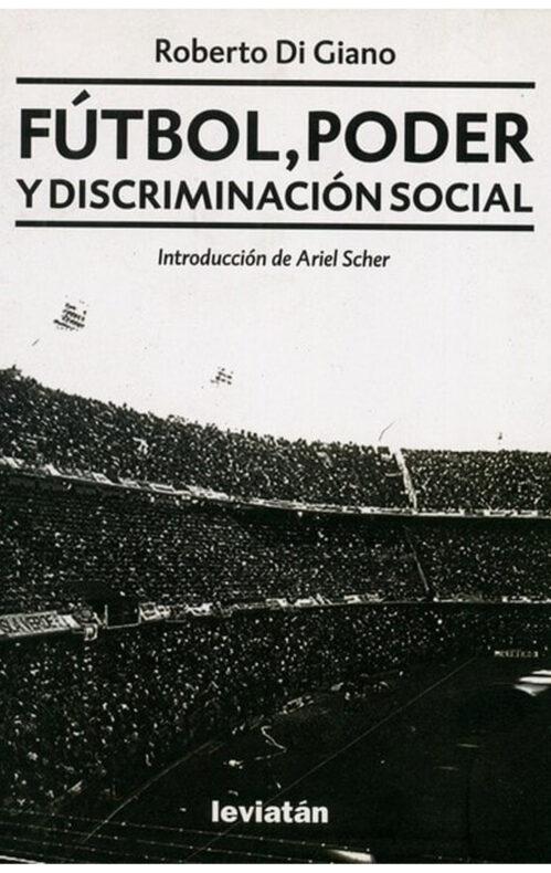 Fútbol poder y discriminación social libro