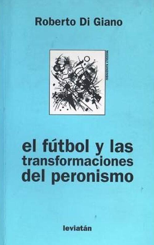 Libro EL fútbol y las transformaciones del peronismo