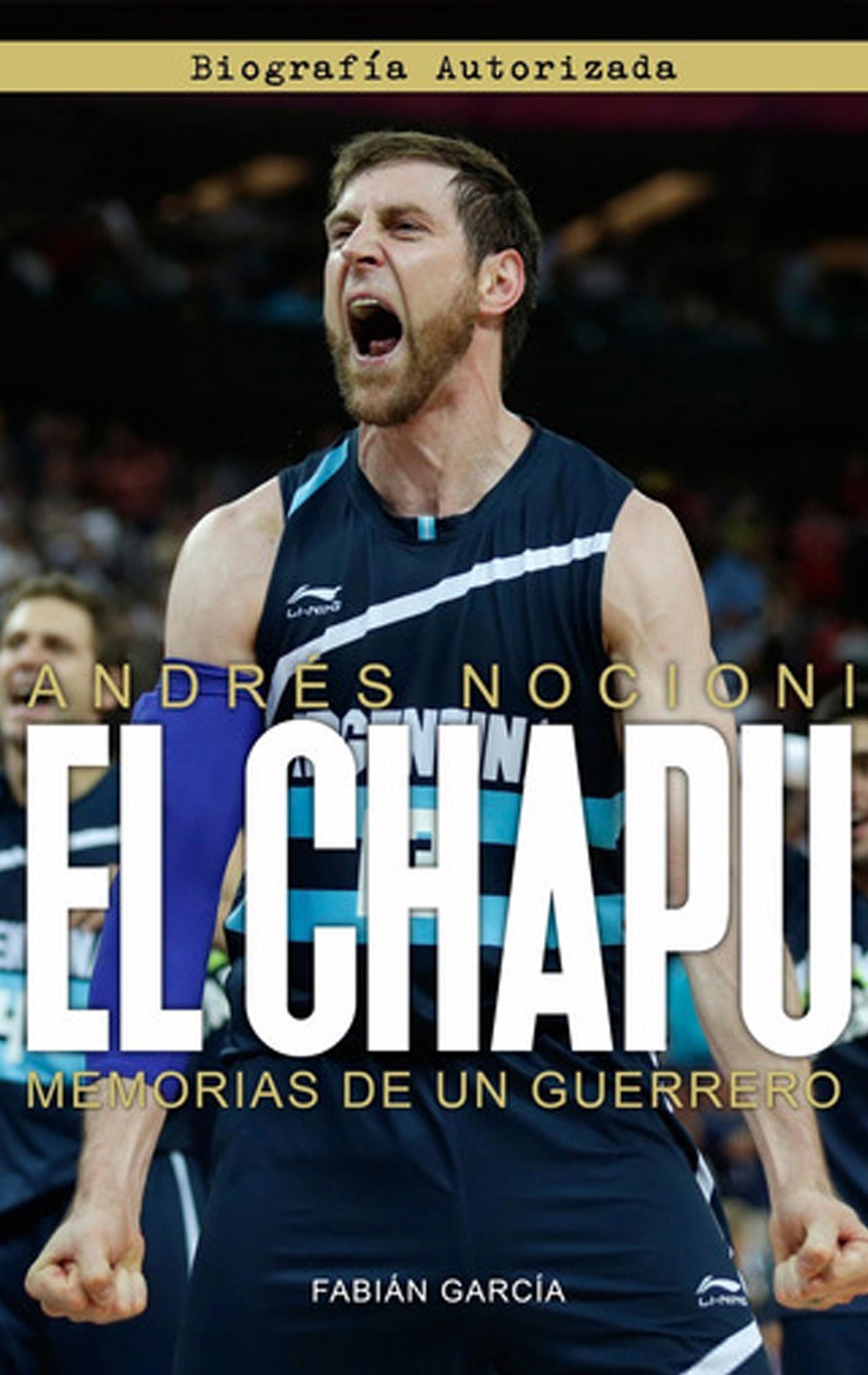 El chapu - Libro de básquet biografía Nocioni