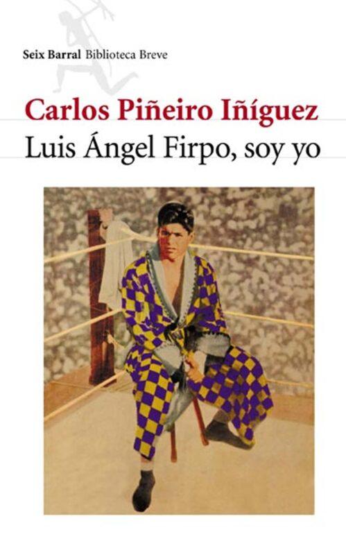 Luis Ángel Firpo soy yo libro de boxeo