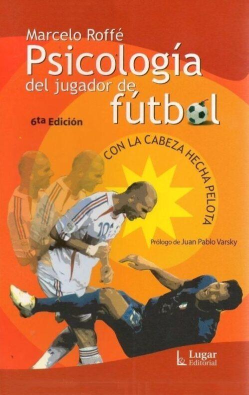 Psicología del jugador de fútbol - con la cabeza hecha pelota