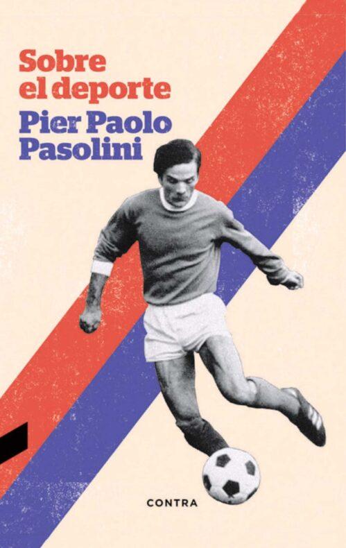 Sobre el deporte Pier Paolo Pasolini