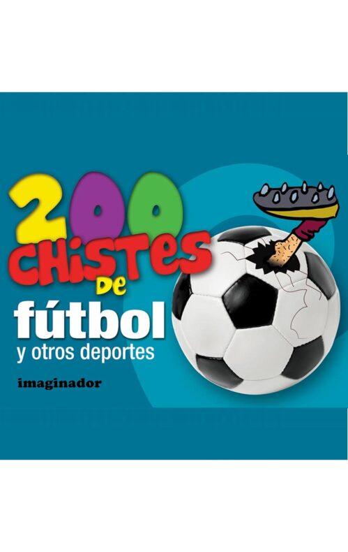 200 chistes de fútbol y otros deportes
