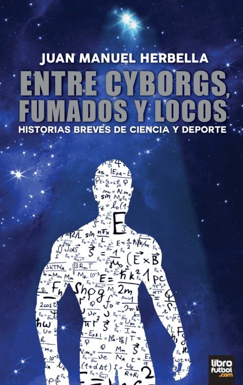 Entre Cyborgs, fumados y locos Juan Manuel Herbella