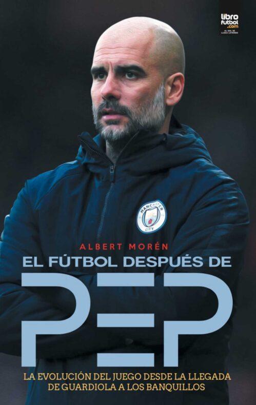 El fútbol después de Pep Albert Morén
