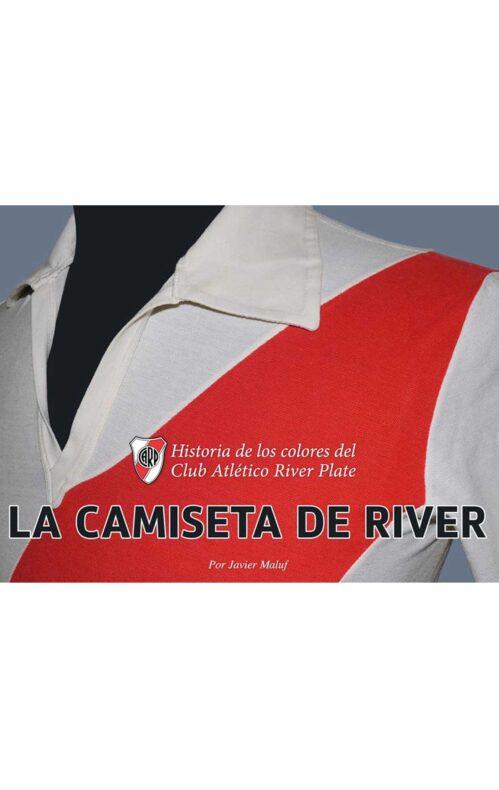 La camiseta de River Historia de los colores de River Plate