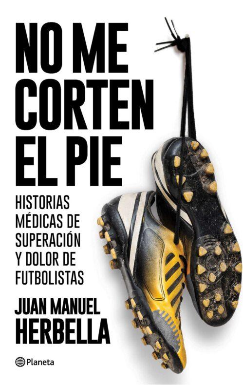 No me corten el pie Juan Manuel Herbella