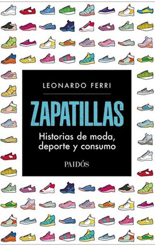 Zapatillas Historias de moda, deporte y consumo Leoonardo Ferri